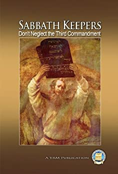 Sabbath Keepers - Don't Neglect the Third Commandment by [Restoration Ministry, Yahweh's]