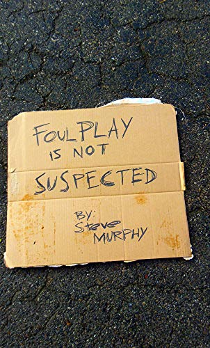 Foul Play Is Not Suspected by [Murphy, Steve]