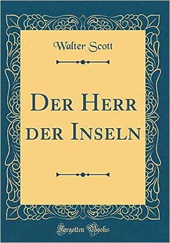 f4be03f53b47 Der Herr der Inseln (Classic Reprint)  Amazon.co.uk  Walter Scott ...