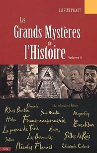 Les Grands Mystères de l'Histoire : Volume 2 par Laurent Pfaadt