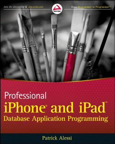 Professional iPhone and iPad Database Application Programming by Patrick Alessi (2010-10-26)