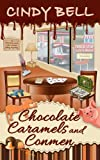 Chocolate Caramels and Conmen (A Chocolate Centered Cozy Mystery) (Volume 12) by  Cindy Bell in stock, buy online here