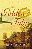 The Golden Tulip, Rosalind Laker, 0307352579