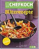 Chefkoch Blitzrezepte: Für Sie getestet und empfohlen: Die besten Rezepte von Chefkoch.de (Chefkoch / Für sie getestet und empfohlen: Die besten Rezepte von Chefkoch.de)