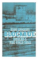 BLOCKADE. BERLIN AND THE COLD WAR.