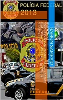 Concurso Polícia Federal PF 2014 - Agente Administrativo - Módulo de Noções de Arquivologia por [Sampaio, Ramon]