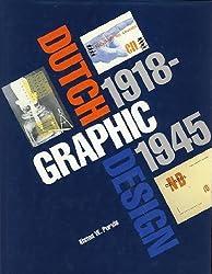 Dutch Graphic Design: 1918-1945: 1918-45