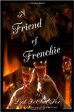 A Friend of Frenchie, Lyal LeClair Fox, 1412076897