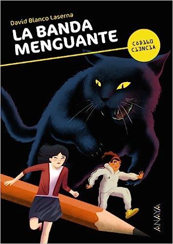 La banda menguante Literatura Juvenil A Partir De 12 Años - Código Ciencia: Amazon.es: David Blanco Laserna, Puño: Libros