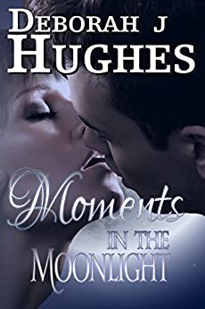 Moments in the Moonlight by [Hughes, Deborah J.]