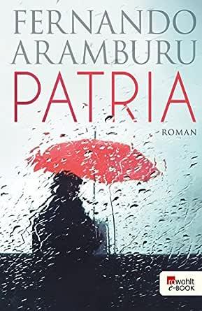 Patria (German Edition) eBook: Aramburu, Fernando, Zurbrüggen ...