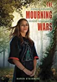 The Mourning Wars by Karen Steinmetz front cover