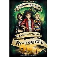 Die Jagd nach dem geheimnisvollen Rollsiegel: Abenteuer-Jugendbuch für coole Jungen und abenteuerlustige Mädchen (Geheimnisvolle Jagd, Band 1)