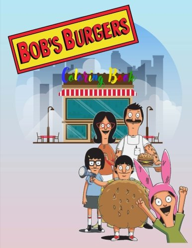 Bob's Burgers: Coloring Book by CreateSpace Independent Publishing Platform
