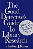 The Good Detective's Guide to Library Research 9781555701970