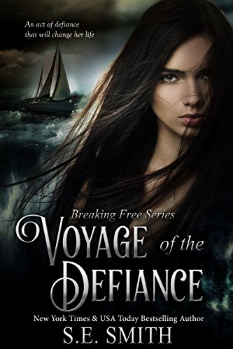 Voyage of the Defiance: Young Adult (Breaking Free Book 1)