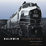 Baldwin Locomotives, Brian Solomon, 0760335893
