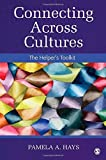 Connecting Across Cultures: The Helper's Toolkit by Pamela A. Hays (2012-08-24)
