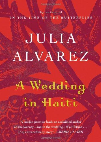 A Wedding in Haiti (Shannon Ravenel Books) Paperback – Bargain Price, March 19, 2013 Julia Alvarez Algonquin Books B00DESYKEC General