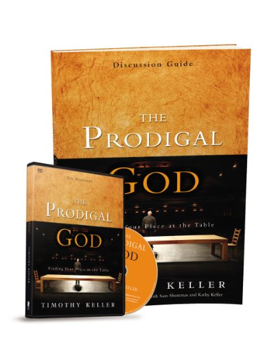 The Prodigal God Discussion Guide with DVD: Finding Your Place at the Table ()