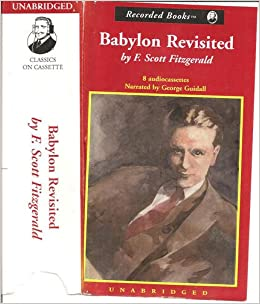 f.scott fitzgerald babylon revisited essay An analysis of babylon revisited, a story by f scott fitzgerald babylon revisited, analysis, f scott fitzgerald not sure what i'd do most helpful essay.