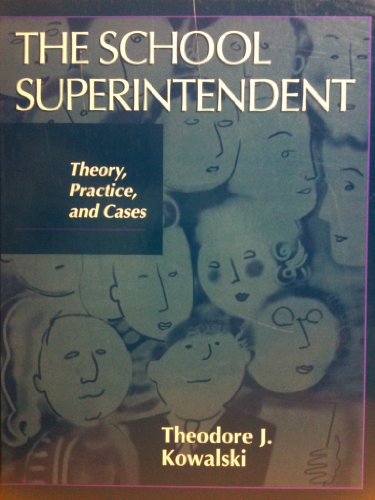 School Superintendent, The: Theory, Practice and Cases