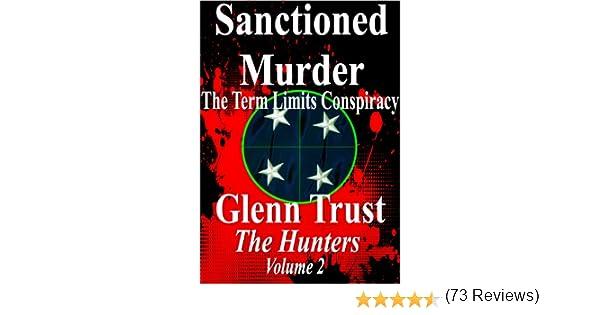 Amazon sanctioned murder the term limits conspiracy the amazon sanctioned murder the term limits conspiracy the hunters book 2 ebook glenn trust kindle store fandeluxe PDF