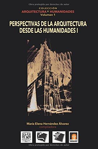Descargar Libro Volumen 1 Perspectivas De La Arquitectura Desde Las Humanidades I: Volume 1 María Elena Hernández Alvarez