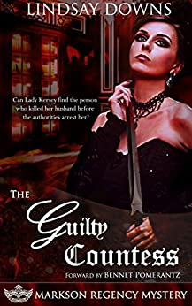 The Guilty Countess (Markson Regency Mystery Book 2) by [Downs, Lindsay]