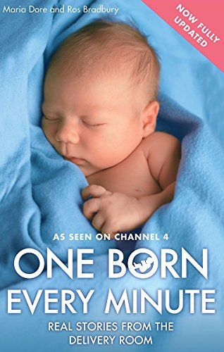 One Born Every Minute. by Maria Dore and Ros Bradbury