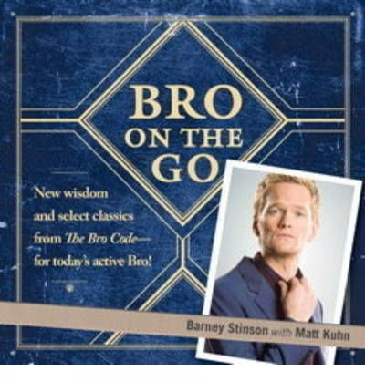 Bro on the Go Author: Barney Stinson published on December, 2009 ...