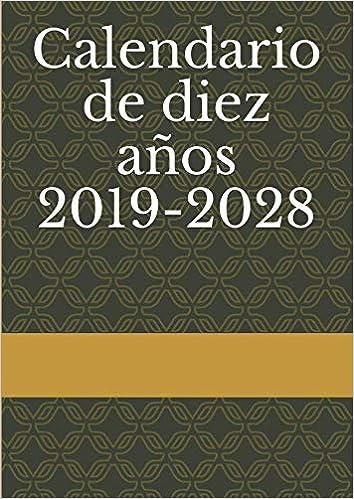 Calendario de diez años 2019-2028: Edición: Mexico ...