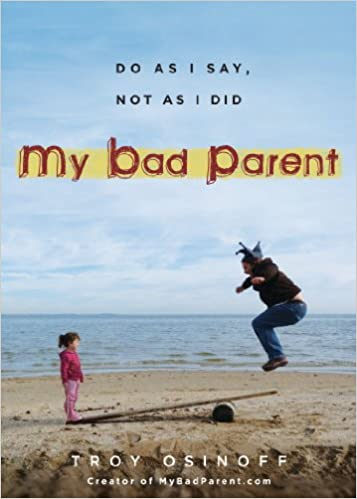 Download online My Bad Parent: Do As I Say, Not as I Did PDF, azw (Kindle), ePub, doc, mobi