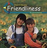 Friendliness, Lucia Raatma, 0736891528