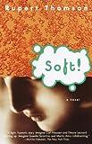 Soft!, Rupert Thomson, 0375702202
