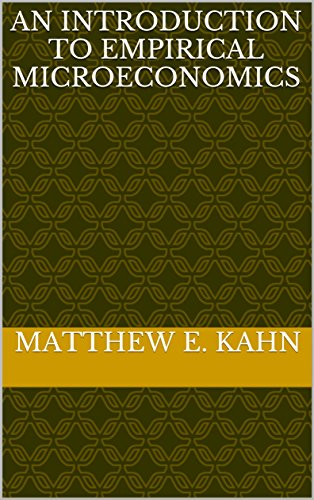 An Introduction to Empirical Microeconomics by [Kahn, Matthew E.]