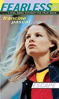 Escape (Fearless Book 26) (English Edition) por [Pascal, Francine]