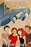 Dragon's Discovery: Book Two of the Blood Bound (Blood Bound by Edward Branley 2)