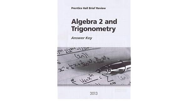 Algebra 2 and Trigonometry 2013 Answer Key (Prentice Hall