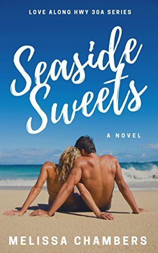 Seaside Sweets (Love Along Hwy 30A Book 1)