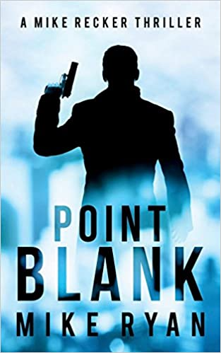Point Blank (The Silencer Series) (Volume 5): Mike Ryan