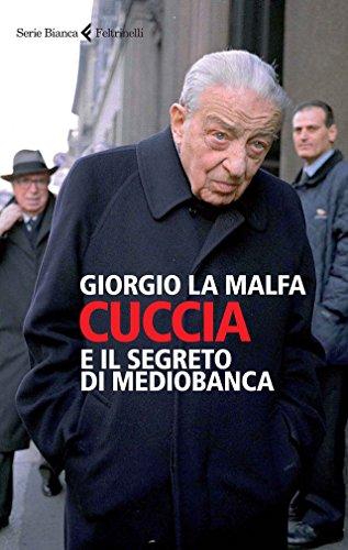 cuccia-e-il-segreto-di-mediobanca-serie-bianca-italian-edition