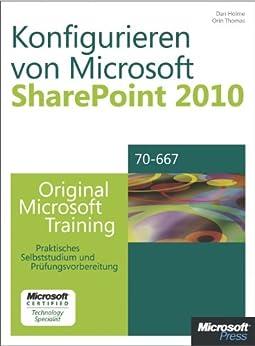 Konfigurieren von Microsoft SharePoint 2010 - Original Microsoft Training für Examen 70-667: Praktisches Selbststudium und Prüfungsvorbereitung (German Edition)