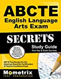 ABCTE English Language Arts Exam Secrets Study Guide: ABCTE Test Review for the American Board for Certification of Teacher Excellence Exam