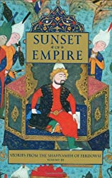 Sunset of Empire: Stories from the Shahnameh of Ferdowsi, Vol. 3