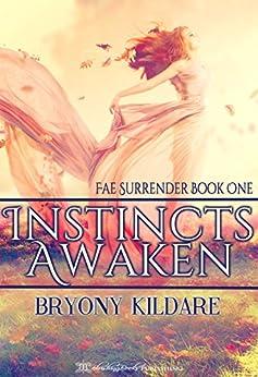 Instincts Awaken (Fae Surrender Book 1) by [Kildare, Bryony]