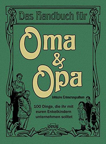 Das Handbuch Für Oma Opa 100 Dinge Die Ihr Mit Eueren