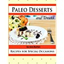 Paleo Desserts and Treats (Paleo Recipes) (Volume 8)