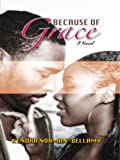 Because of Grace, Kendra Norman-Bellamy, 078629809X
