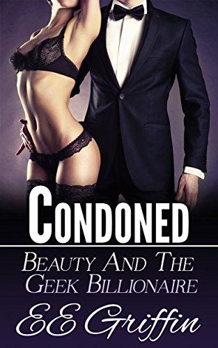 Condoned (Beauty And The Billionaire Geek Book - Girls Nerd Nude